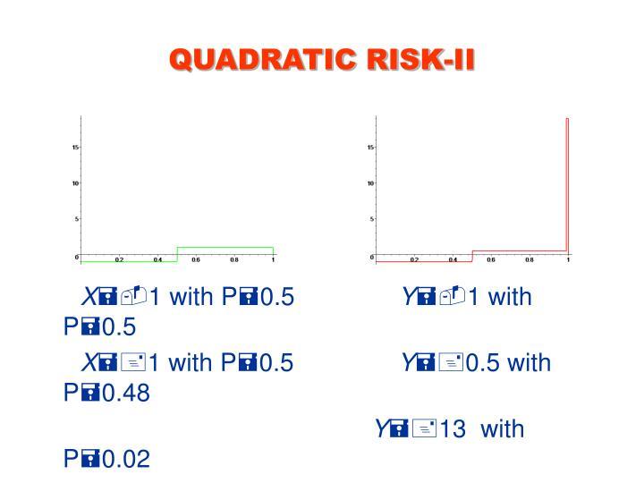 QUADRATIC RISK-II