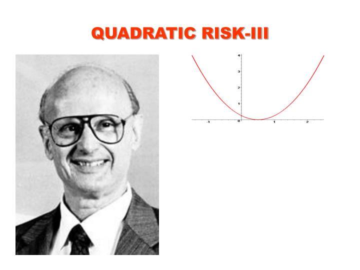 QUADRATIC RISK-III