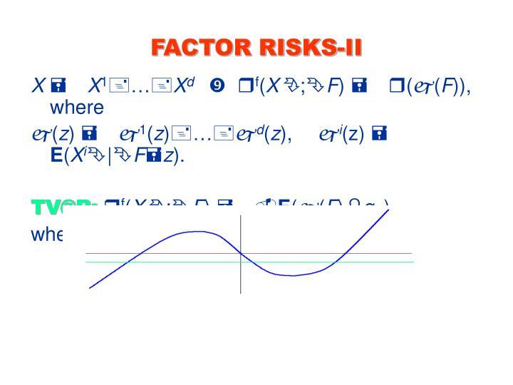 FACTOR RISKS-II