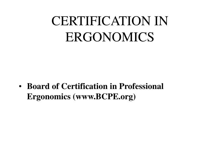 CERTIFICATION IN ERGONOMICS
