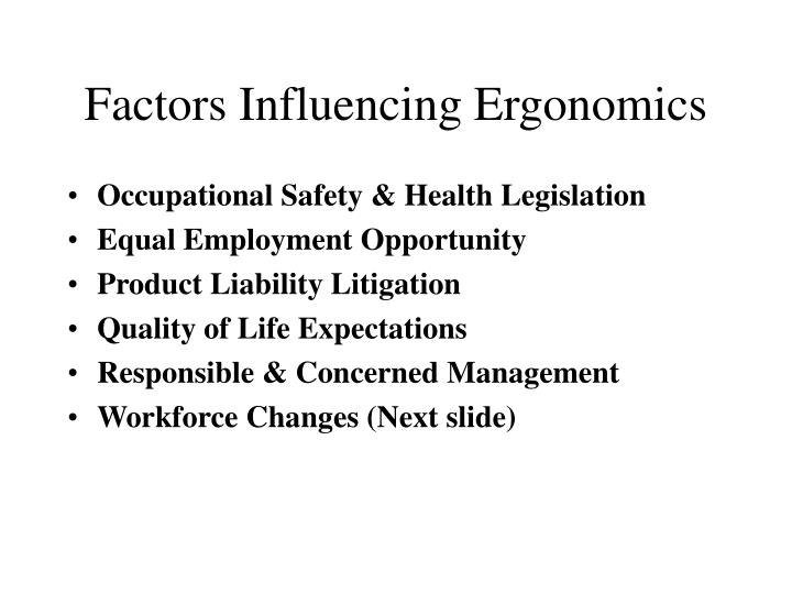 Factors Influencing Ergonomics