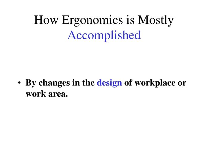 How Ergonomics is Mostly
