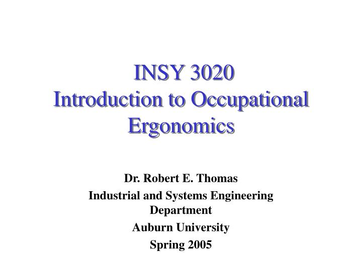 Insy 3020 introduction to occupational ergonomics