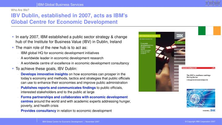 Ibv dublin established in 2007 acts as ibm s global centre for economic development