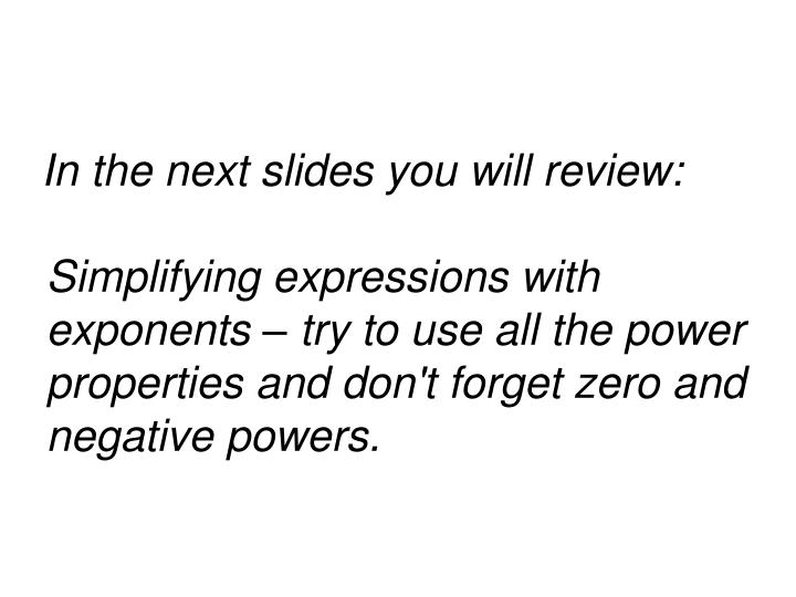 In the next slides you will review: