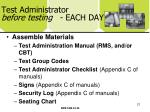 test administrator before testing each day