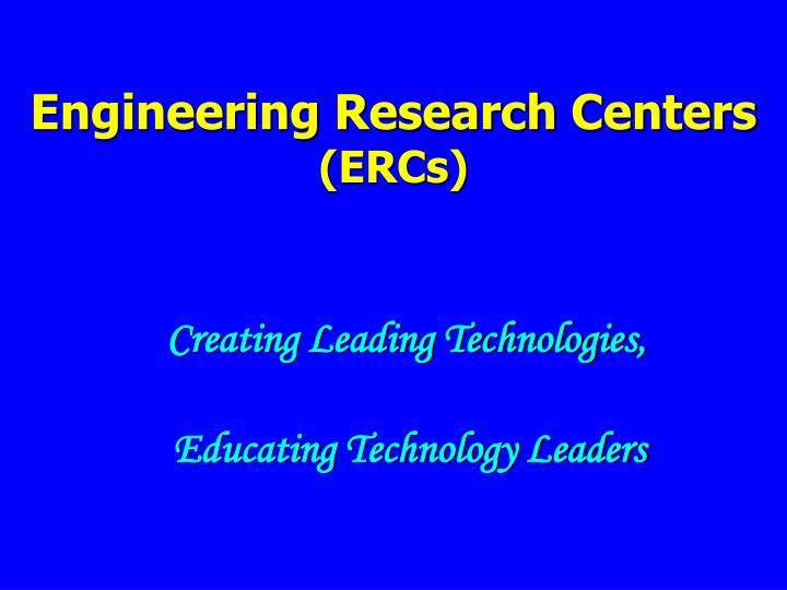 Engineering research centers ercs