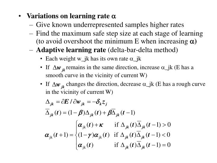 Variations on learning rate