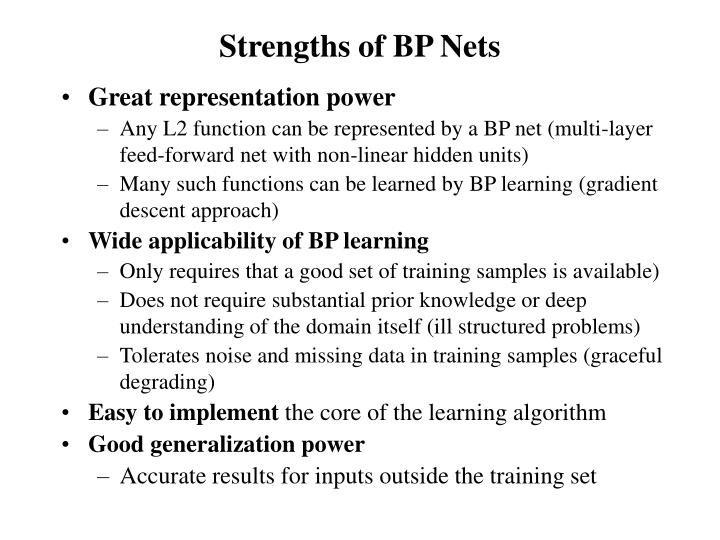 Strengths of BP Nets