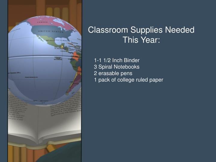 Classroom Supplies Needed This Year: