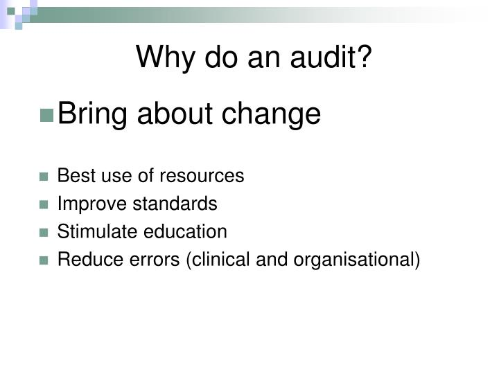 Why do an audit?