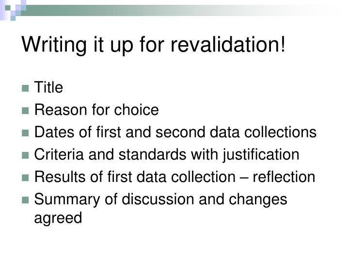Writing it up for revalidation!