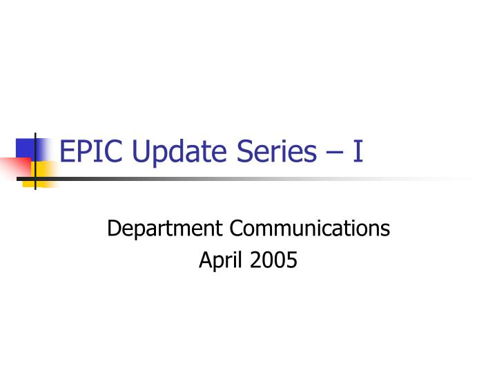 Epic update series i