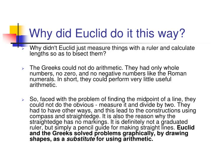 Why did Euclid do it this way?