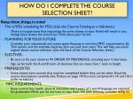 how do i complete the course selection sheet
