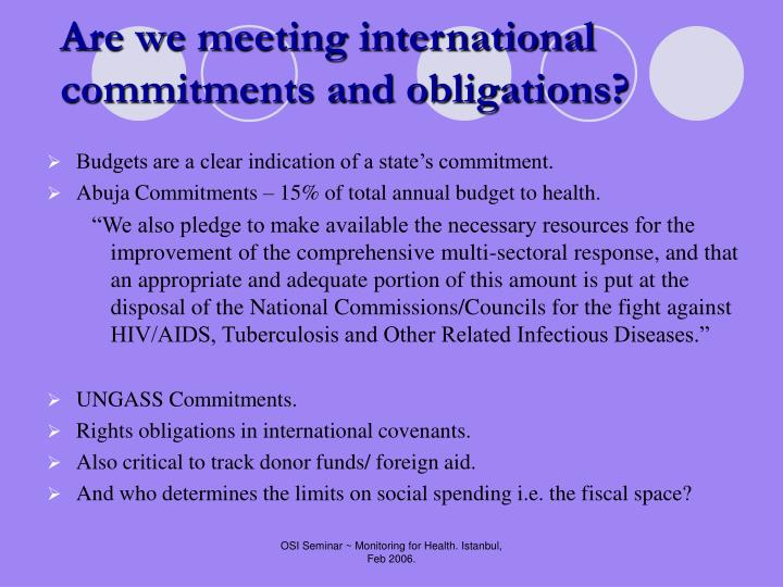 Are we meeting international commitments and obligations