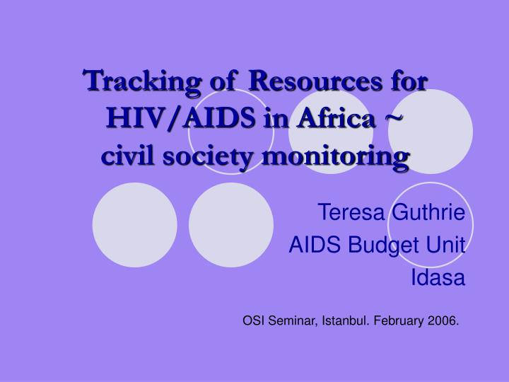 Tracking of resources for hiv aids in africa civil society monitoring