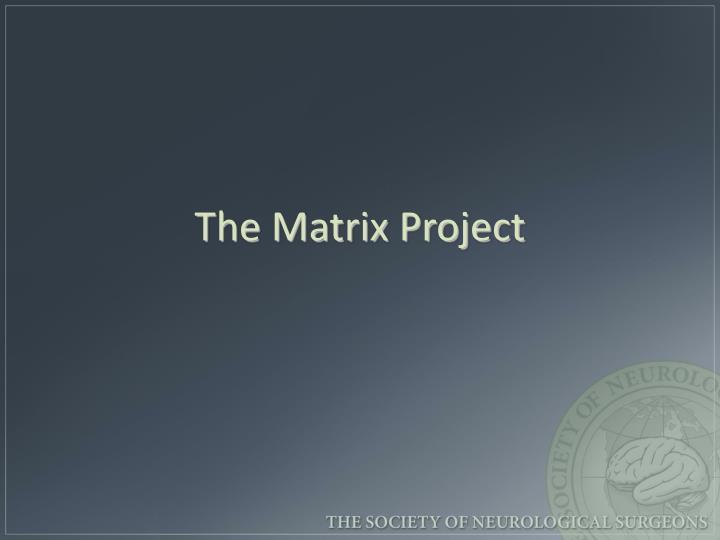 The Matrix Project