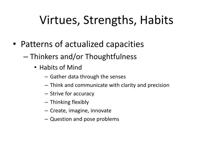 Virtues, Strengths, Habits