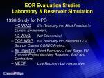 eor evaluation studies laboratory reservoir simulation