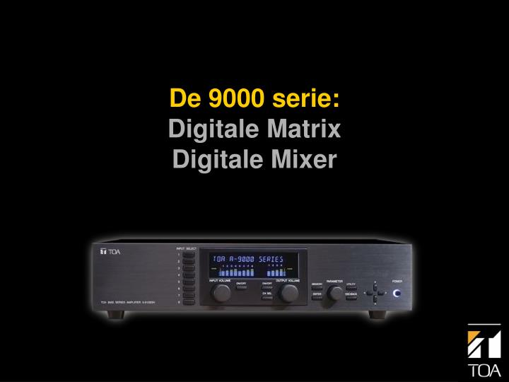 De 9000 serie digitale matrix digitale mixer