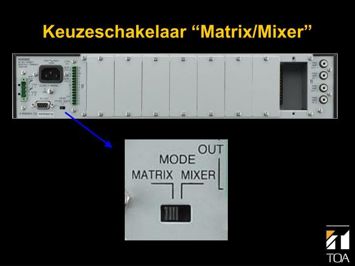 """Keuzeschakelaar """"Matrix/Mixer"""""""