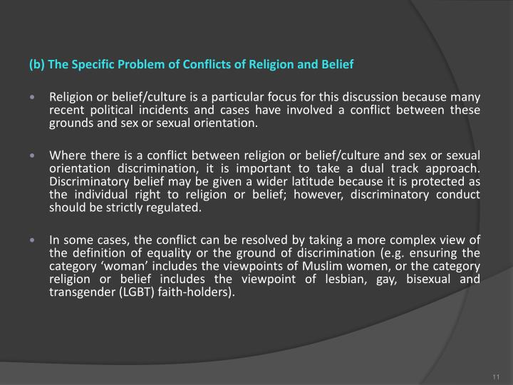 (b) The Specific Problem of Conflicts of Religion and Belief