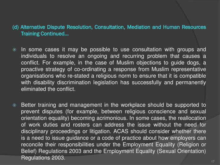 (d) Alternative Dispute Resolution, Consultation, Mediation and Human Resources Training Continued...