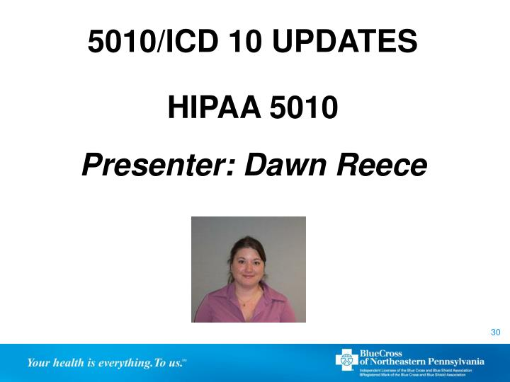 5010/ICD 10 UPDATES