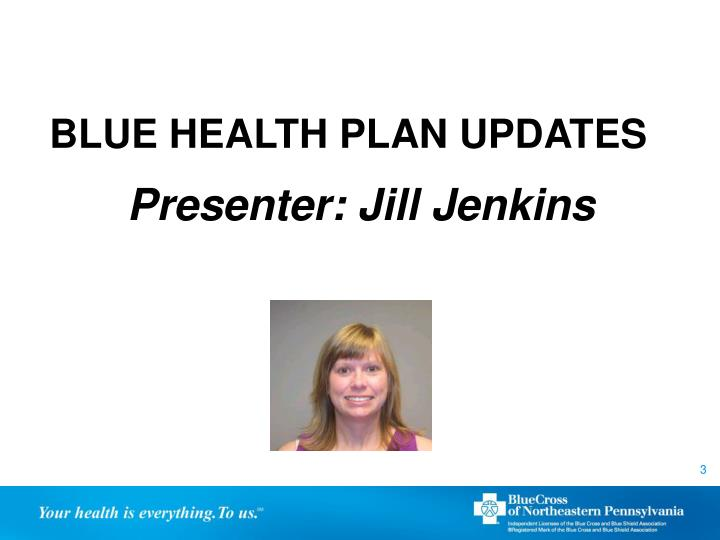 Blue health plan updates presenter jill jenkins