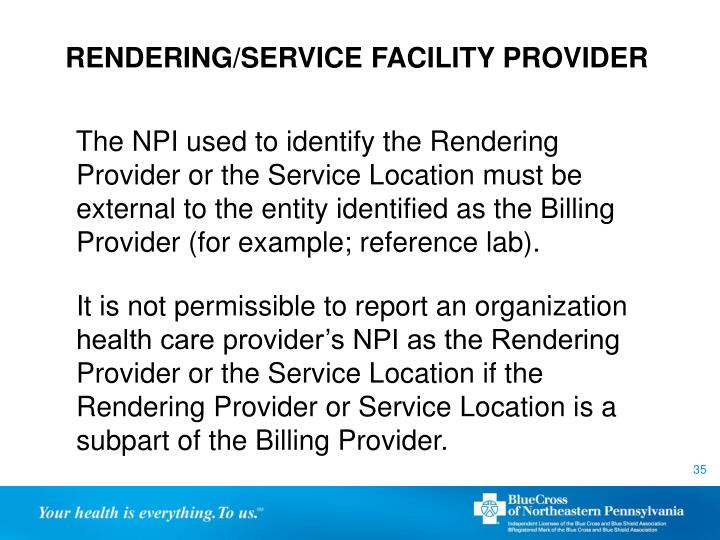 RENDERING/SERVICE FACILITY PROVIDER