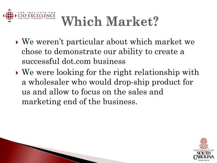 Which Market?