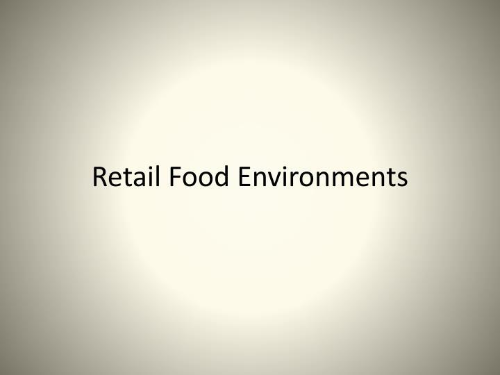 Retail Food Environments