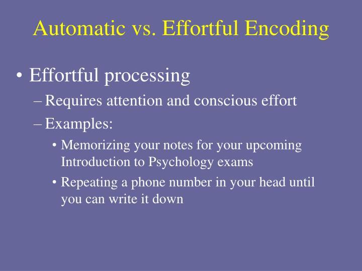 Automatic vs. Effortful Encoding