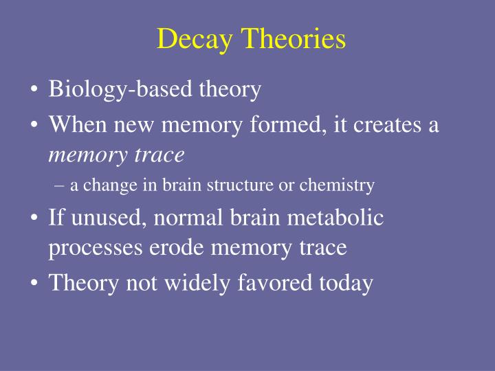 Decay Theories