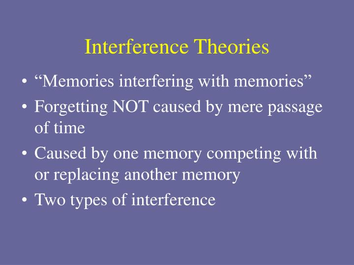 Interference Theories