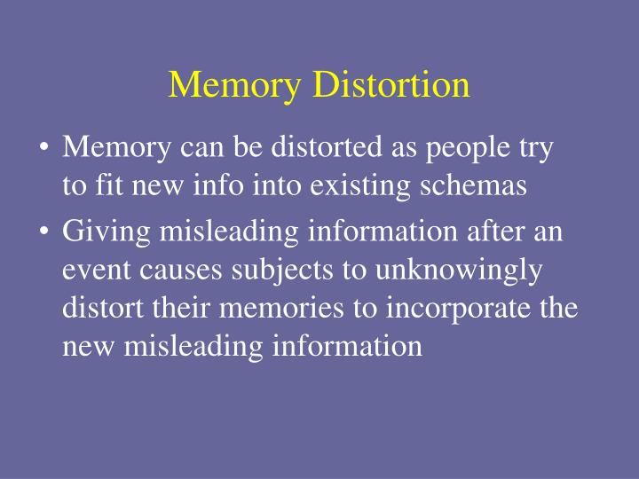 Memory Distortion
