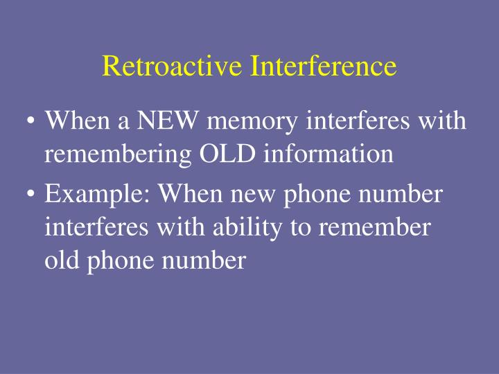 Retroactive Interference
