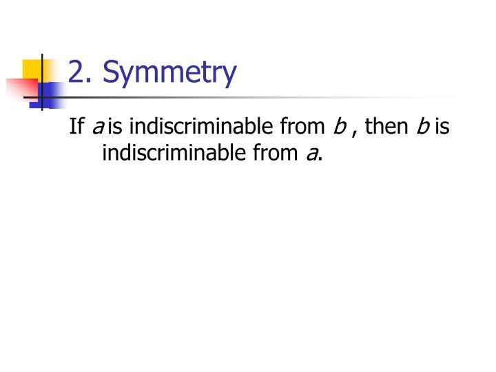 2. Symmetry