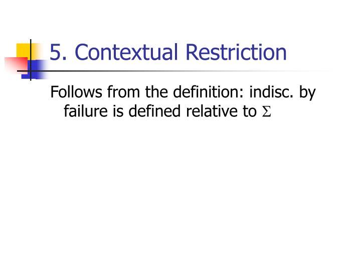 5. Contextual Restriction