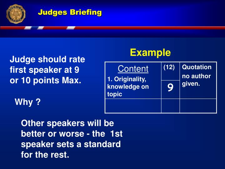 Judge should rate    first speaker at 9         or 10 points Max.