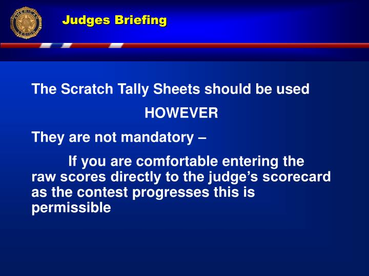 The Scratch Tally Sheets should be used