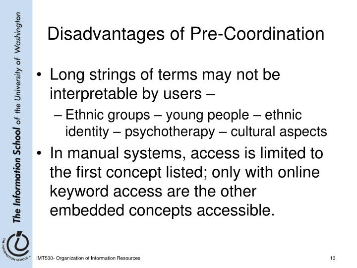 Disadvantages of Pre-Coordination