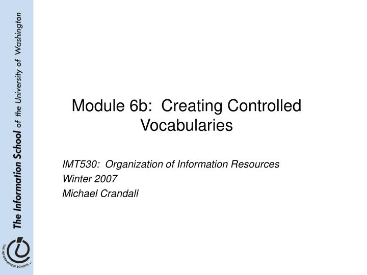 Module 6b creating controlled vocabularies