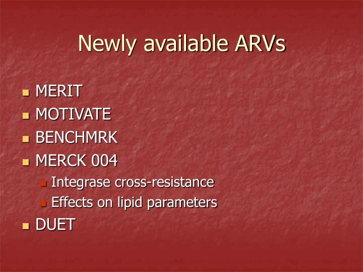 Newly available ARVs