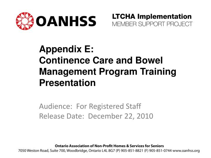 Appendix e continence care and bowel management program training presentation