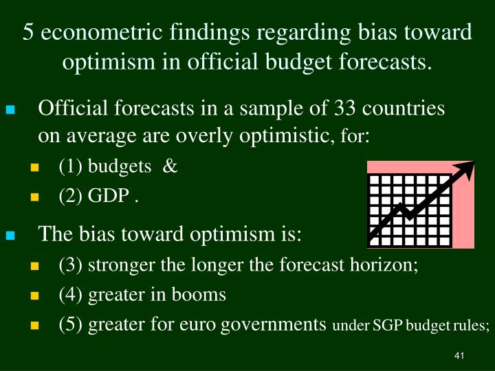 5 econometric findings regarding bias toward optimism in official budget forecasts.