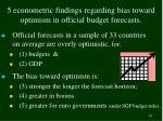 5 econometric findings regarding bias toward optimism in official budget forecasts