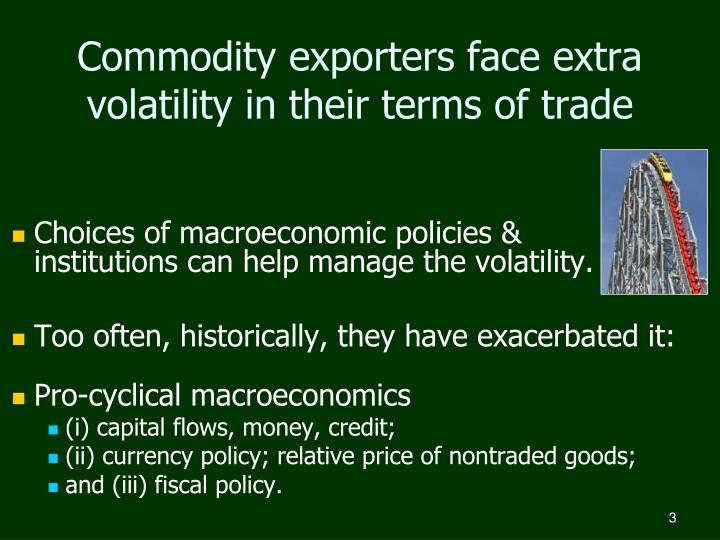 Commodity exporters face extra volatility in their terms of trade