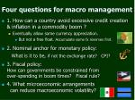 four questions for macro management